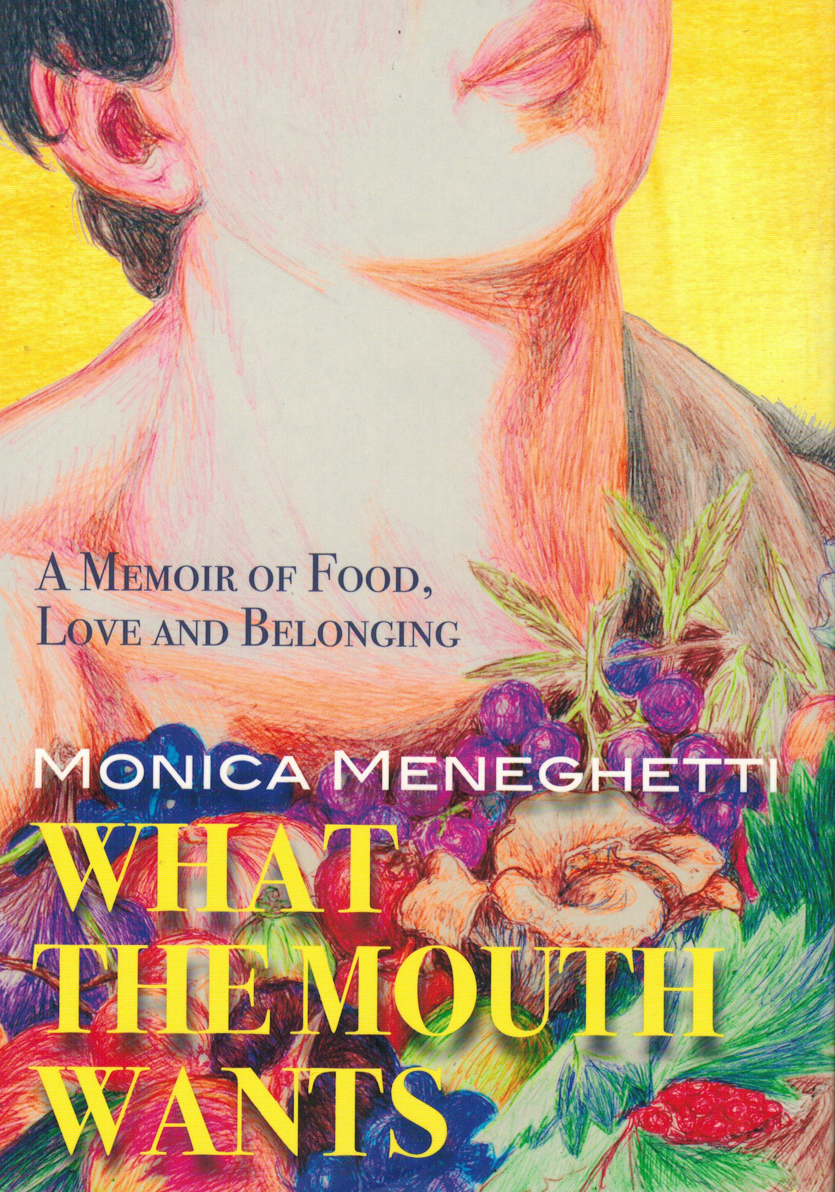 Monica Meneghetti on Upending Conventions and Her Recent Memoir, What the Mouth Wants